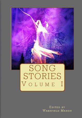 Song Stories: Volume 1 Wakefield Mahon