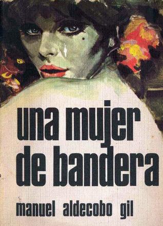 Una mujer de bandera Manuel Aldecobo Gil