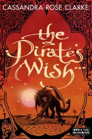 The Pirates Wish (The Assassins Curse #2) Cassandra Rose Clarke