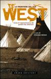 Le frontiere del Far West: forme di rappresentazione del grande mito americano Stefano Rosso