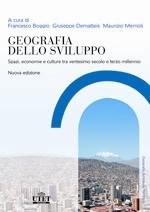 Geografia dello sviluppo. Spazi, economie e culture tra ventesimo secolo e terzo millennio  by  Francesco Boggio
