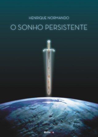 O Sonho Persistente  by  Henrique Normando