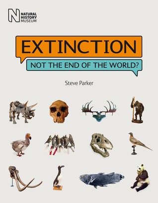 Extinction: Not the End of the World?  by  Steve Parker