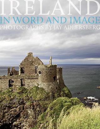 Ireland: In Word and Image Jay Adlersberg