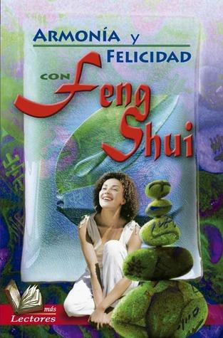 Armonía y felicidad con Feng Shui  by  F. Ramon mendoza Ruiz