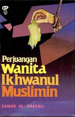 Perjuangan Wanita Ikhwanul Muslimin  by  زينب الغزالي