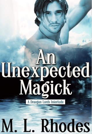 An Unexpected Magick (The Draegan Lords, #2.5)  by  M.L. Rhodes