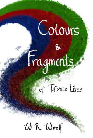 Colours and Fragments  by  W. R. Woolf