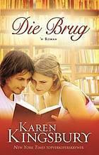 Die Brug: N Roman Karen Kingsbury