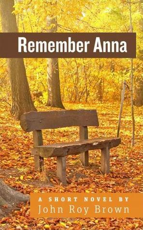 Remember Anna John Roy Brown