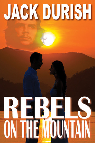 Rebels on the Mountain Jack Durish