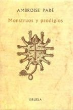 Monstruos y prodigios Ambroise Paré
