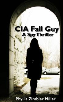 CIA Fall Guy  by  Phyllis Zimbler Miller