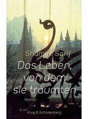 Das Leben, Von Dem Sie Träumten Roman  by  Shamim Sarif