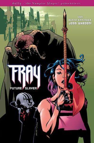 Fray: Future Slayer (Fray, #1) Joss Whedon