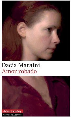 Amor robado  by  Dacia Maraini