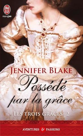 Possédé par la grâce (Les trois Grâces, #2)  by  Jennifer Blake