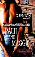 Casual Encounters: Paul And Maggie  by  G. Fenton