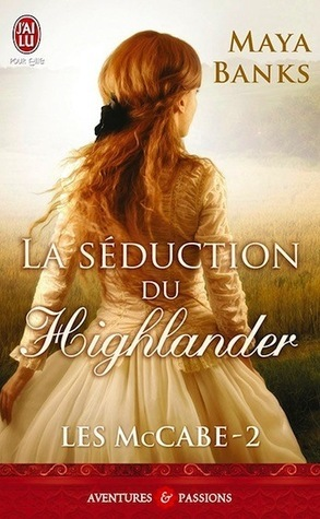 La séduction du Highlander (Les McCabe, #2) Maya Banks