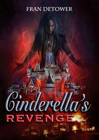 Cinderellas Revenge  by  Fran Detower
