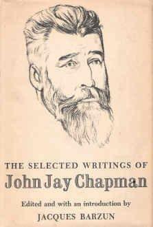 Unbought Spirit: A John Jay Chapman Reader John Jay Chapman