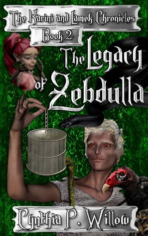 The Legacy of Zedbulla (The Karini and Lamek Chronicles, Book 2)  by  Cynthia P. Willow