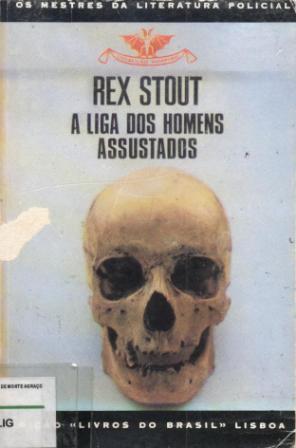 A Liga dos Homens Assustados (Vampiro, #322)  by  Rex Stout