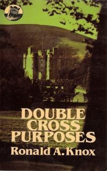 Double Cross Purposes Ronald Arbuthnott Knox