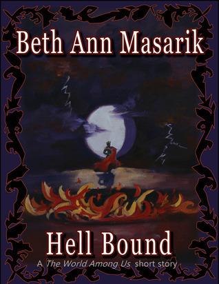 Hell Bound (A T.W.A.U. short story #2) Beth Ann Masarik