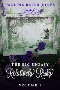 Relatively Risky (The Big Uneasy #1)  by  Pauline Baird Jones