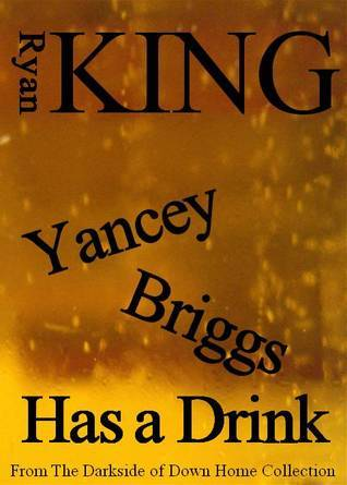 Yancey Briggs Has a Drink Ryan King