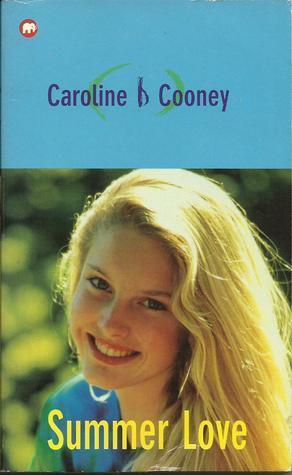 Summer Love (Camp Girl-Meets-Boy, #1)  by  Caroline B. Cooney