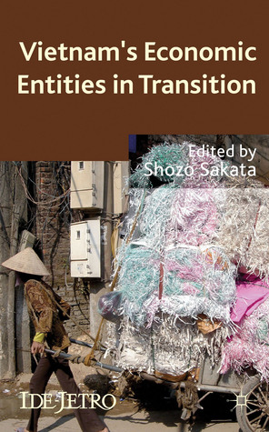 Vietnams Economic Entities in Transition  by  Shozo Sakata