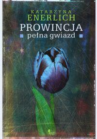 Prowincja pełna gwiazd  by  Katarzyna Enerlich