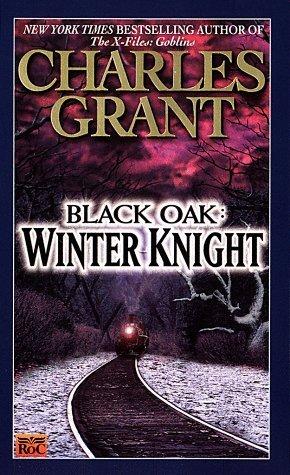 Black Oak 3: Winter Knight  by  Charles L. Grant