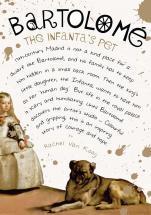 Bartolomé: The Infantas Pet  by  Rachel van Kooij
