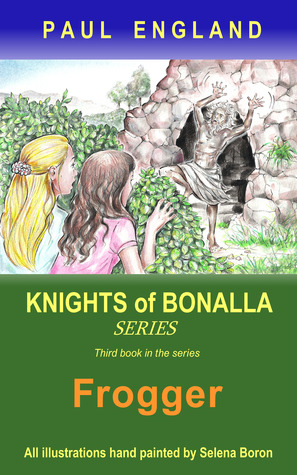 Frogger (3rd book in the series Knights of Bonalla)  by  Paul   England