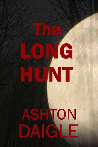 The Long Hunt  by  Ashton Daigle