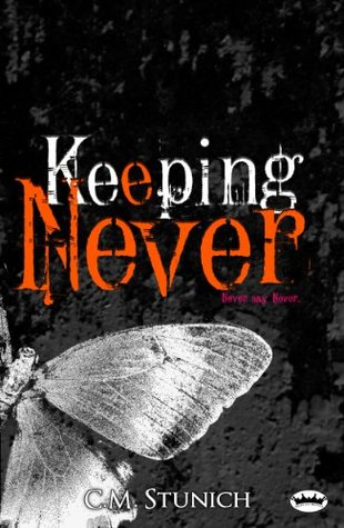 Keeping Never (Tasting Never, #3)  by  C.M. Stunich