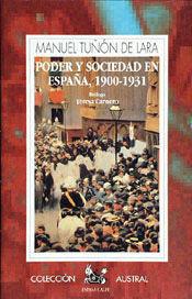 Poder y sociedad en España, 1900-1931 Manuel Tuñón de Lara
