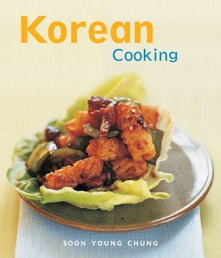 Korean Cooking (Cooking  by  Soon Young Chung