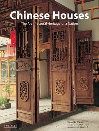 Chinese Houses: The Architectural Heritage of a Nation  by  Ronald G. Knapp