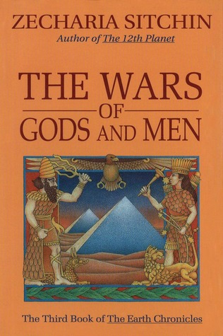 The Wars of Gods and Men (Earth Chronicles 3)  by  Zecharia Sitchin