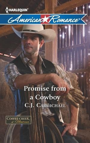 Promise from a Cowboy (Coffee Creek, Montana #3) C. J. Carmichael