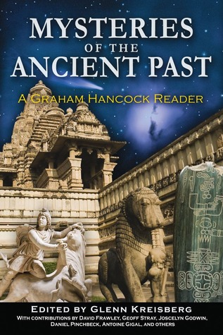 Lost Knowledge of the Ancients: A Graham Hancock Reader Glenn Kreisberg