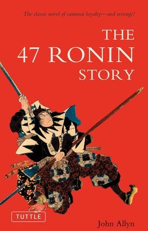 The 47 Ronin Story  by  John Allyn