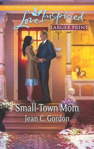 Small-Town Mom  by  Jean C. Gordon
