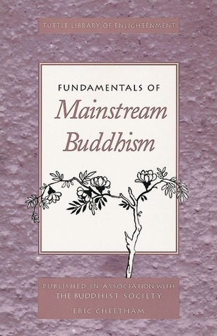 Fundamentals of Mainstream Buddhism  by  Eric Cheetham