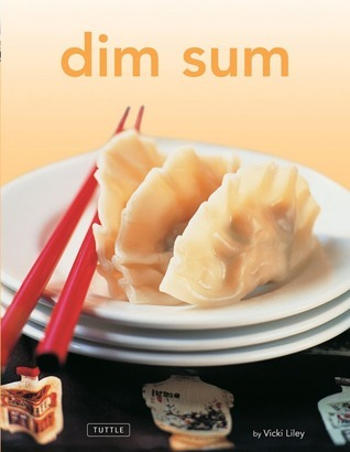 Dim Sum: [Chinese Cookbook, 54 Recipes]  by  Vicki Liley