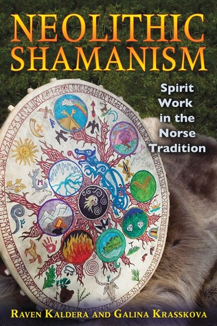 Neolithic Shamanism: Spirit Work in the Norse Tradition Raven Kaldera